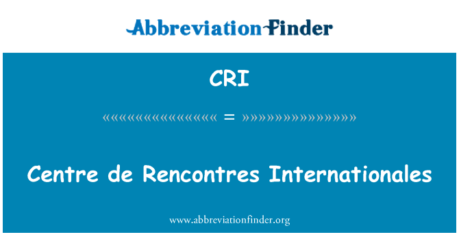 CRI: Centre de Rencontres Internationales