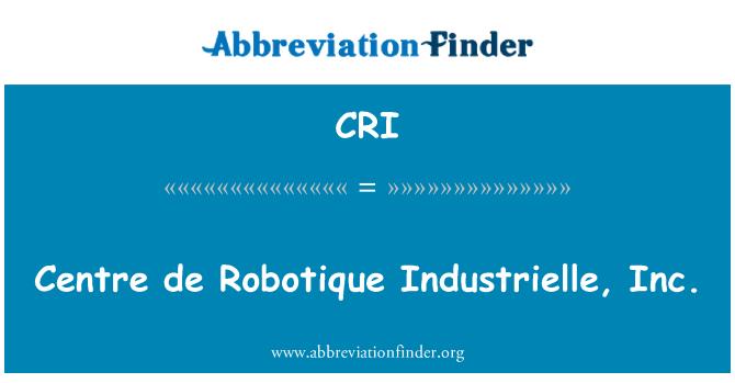 CRI: Centre de Robotique Industrielle, Inc.