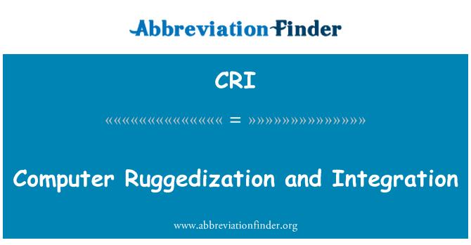 CRI: Computer Ruggedization and Integration