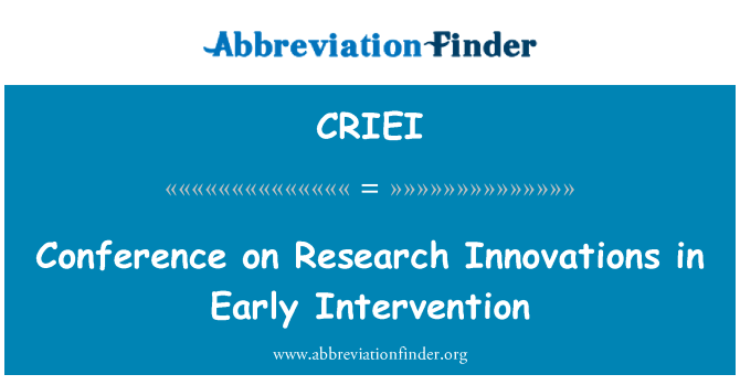 CRIEI: Conference on Research Innovations in Early Intervention