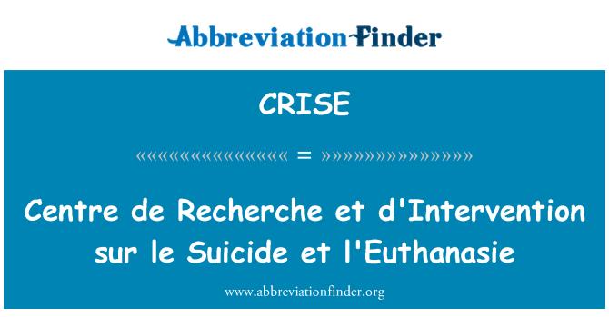 CRISE: Centre de Recherche et d'Intervention sur le Suicide et l'Euthanasie