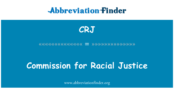CRJ: Commission for Racial Justice