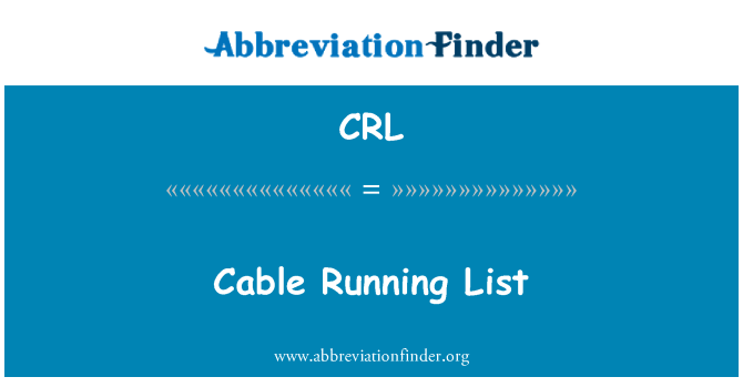 CRL: Cable Running List