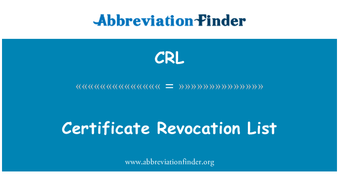 CRL: Certificate Revocation List