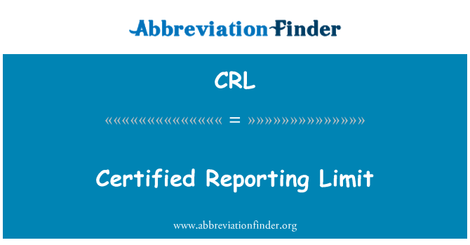 CRL: Certified Reporting Limit
