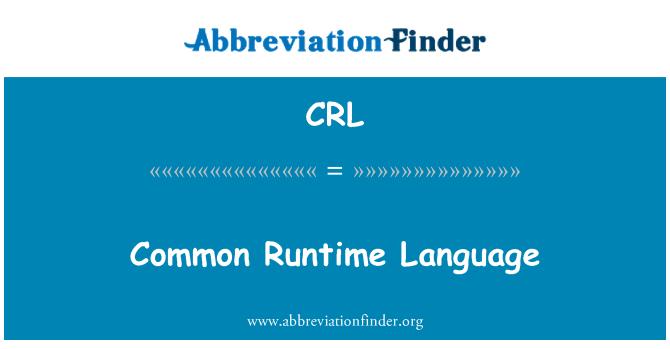CRL: Common Runtime Language