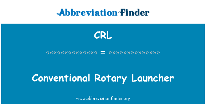 CRL: Conventional Rotary Launcher