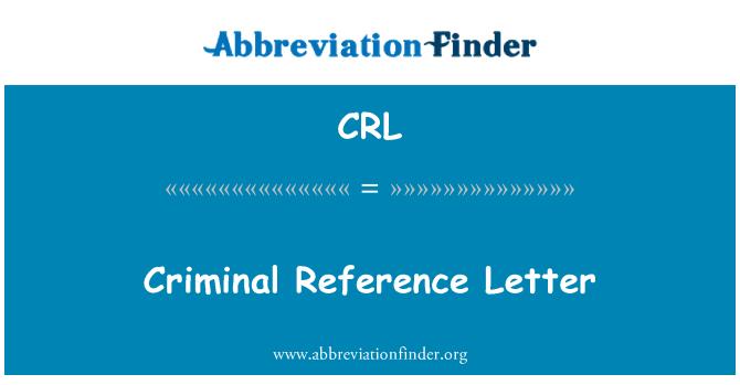 CRL: Criminal Reference Letter