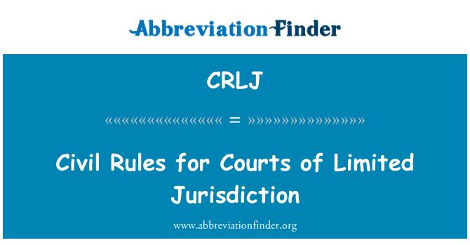 CRLJ: Sınırlı Yargı Mahkemeleri için sivil kuralları