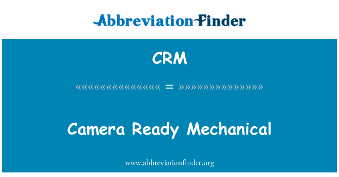 CRM: Camera Ready Mechanical
