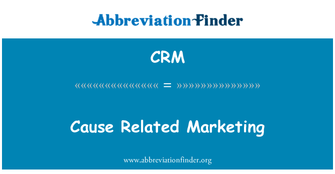 CRM: Cause Related Marketing