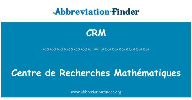 CRM: Centre de Recherches Mathématiques