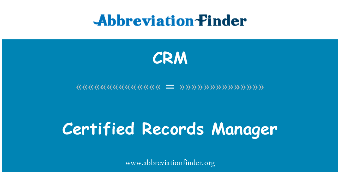 CRM: Certified Records Manager
