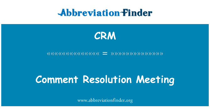 CRM: Comment Resolution Meeting