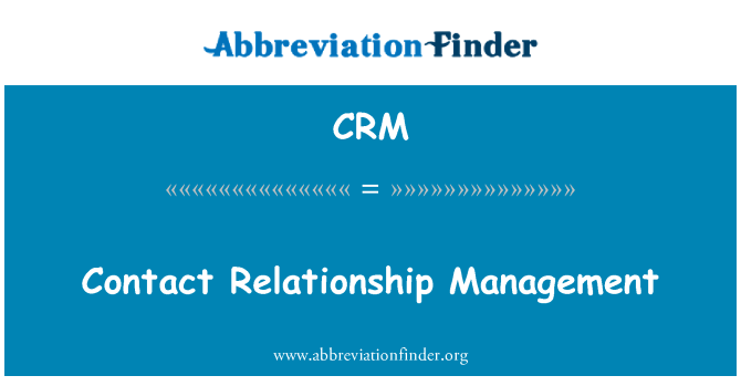 CRM: Contact Relationship Management