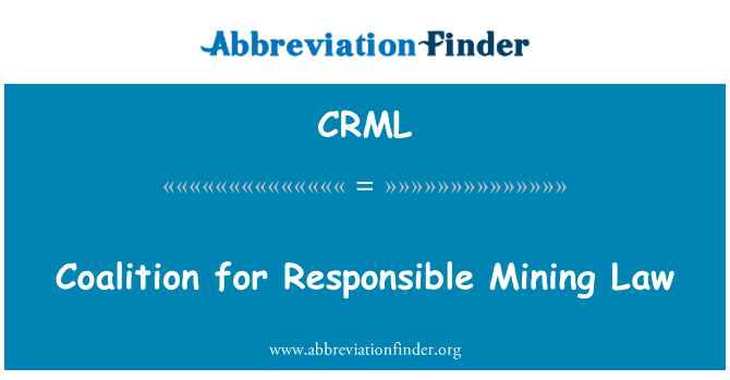 CRML: Coalition for Responsible Mining Law