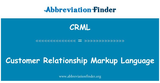 CRML: Customer Relationship Markup Language