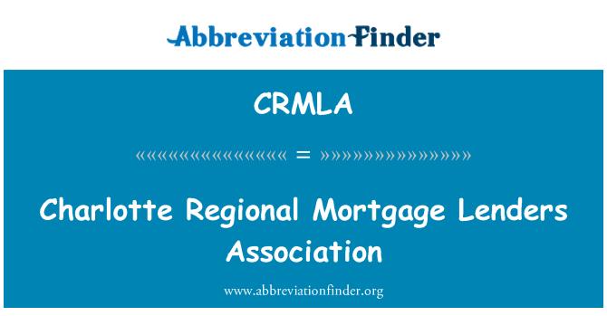 CRMLA: Charlotte Regional Mortgage Lenders Association