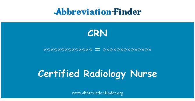 CRN: Certified Radiology Nurse