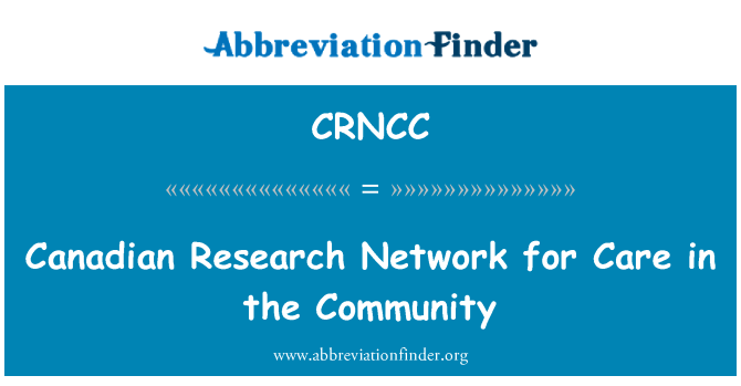 CRNCC: Canadian Research Network for Care in the Community