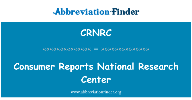 CRNRC: Consumer Reports National Research Center