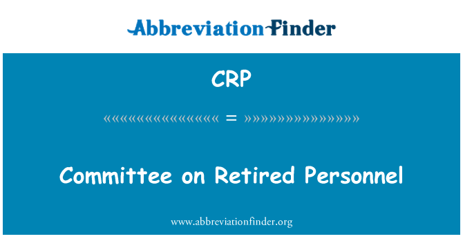 CRP: Committee on Retired Personnel