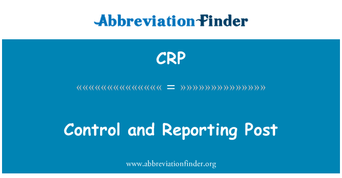 CRP: Control and Reporting Post