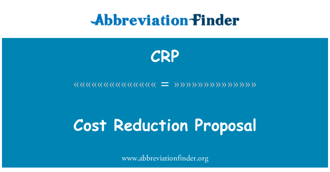 CRP: Cost Reduction Proposal