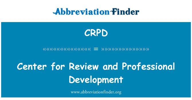 CRPD: İnceleme ve mesleki gelişim merkezi