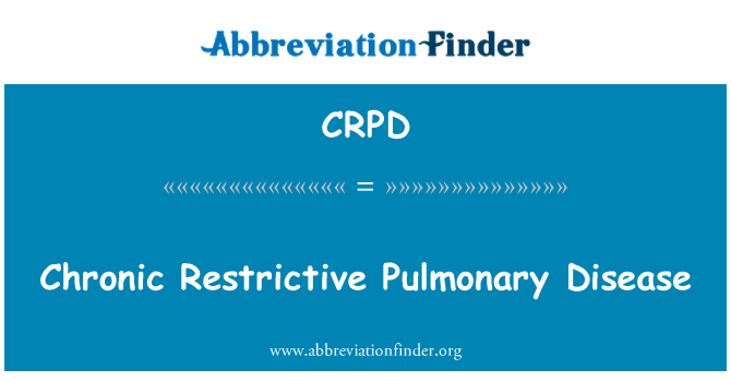CRPD: Chronic Restrictive Pulmonary Disease