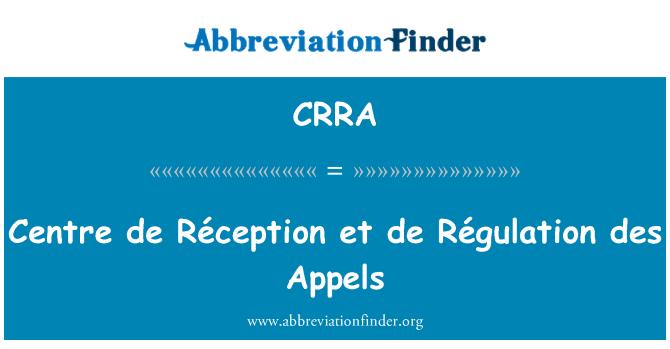 CRRA: Merkezi de Réception et de Régulation des Appels