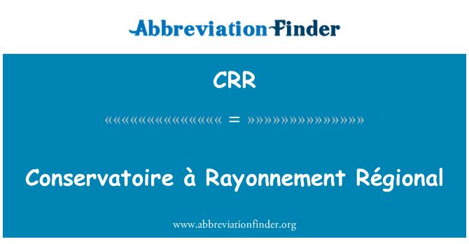 CRR: Conservatoire à Rayonnement Régional