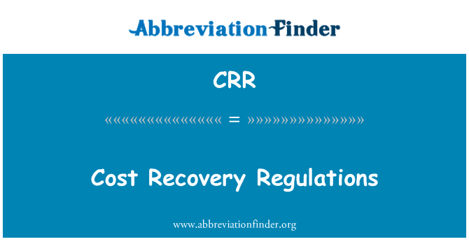 CRR: Cost Recovery Regulations