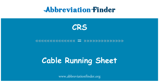CRS: Cable Running Sheet