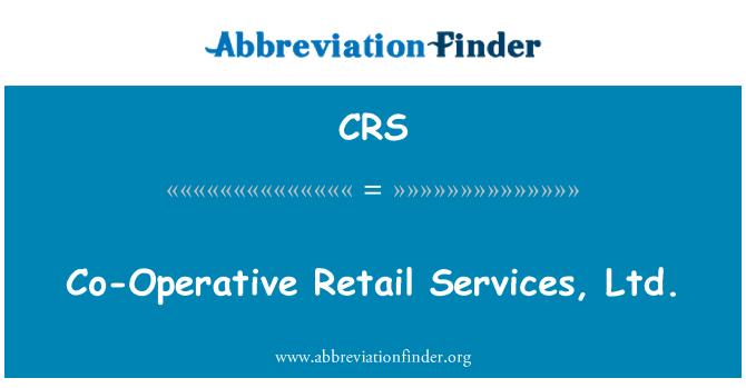 CRS: Co-Operative Retail Services, Ltd.