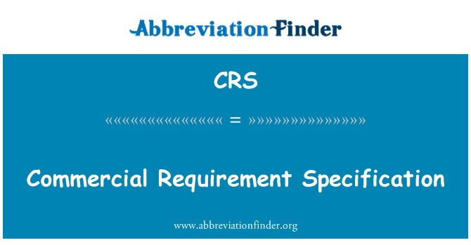 CRS: Commercial Requirement Specification