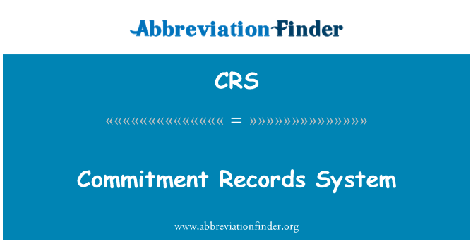 CRS: Commitment Records System