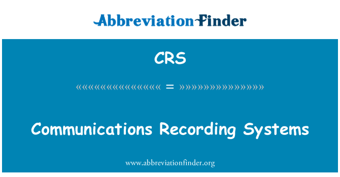 CRS: Communications Recording Systems