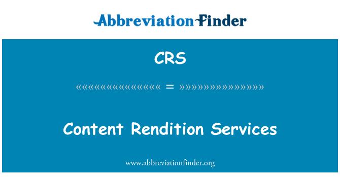 CRS: Content Rendition Services