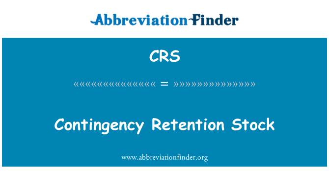 CRS: Contingency Retention Stock