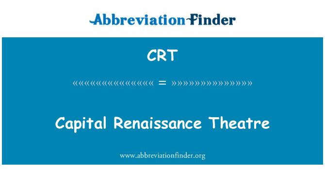 CRT: Capital Renaissance Theatre