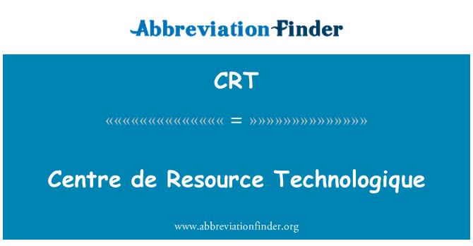 CRT: Centre de Resource Technologique