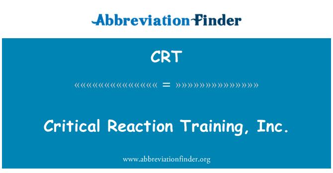 CRT: Critical Reaction Training, Inc.