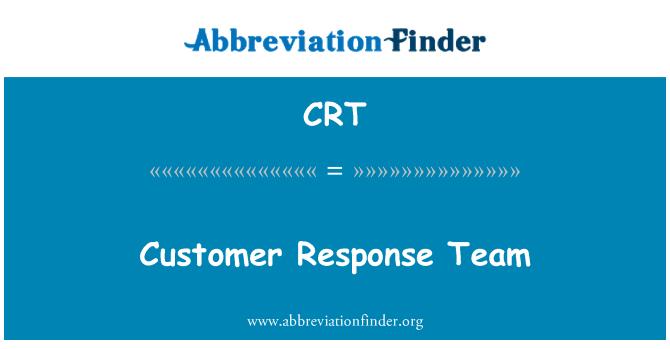 CRT: Customer Response Team