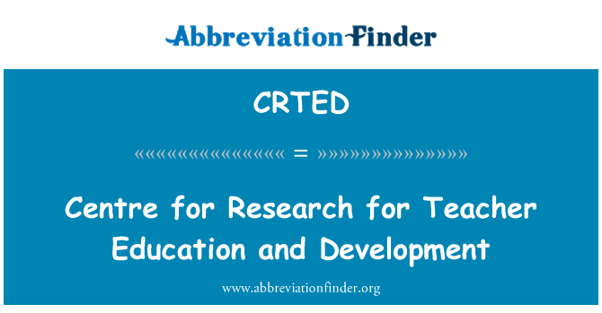 CRTED: Centre for Research for Teacher Education and Development