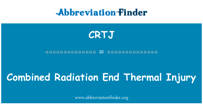 CRTJ: Combined Radiation End Thermal Injury