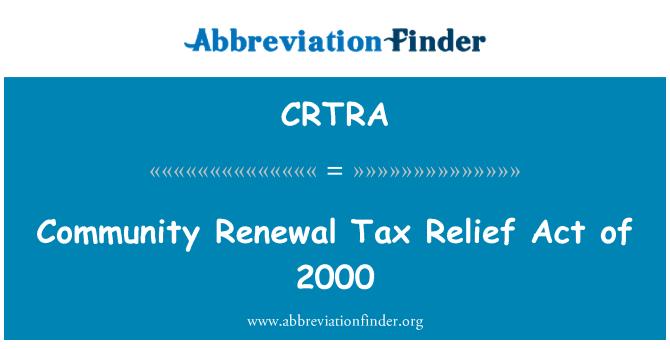 CRTRA: Zajednica obnovi porezne Relief Act of 2000