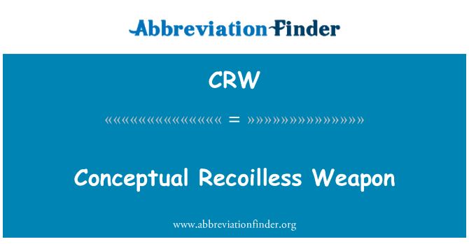 CRW: Conceptual Recoilless Weapon