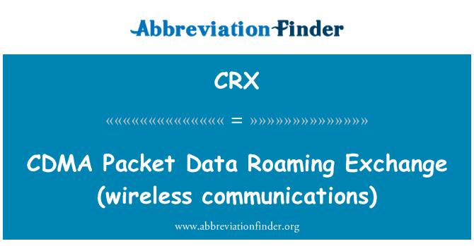 CRX: CDMA   Packet Data Roaming Exchange (wireless communications)