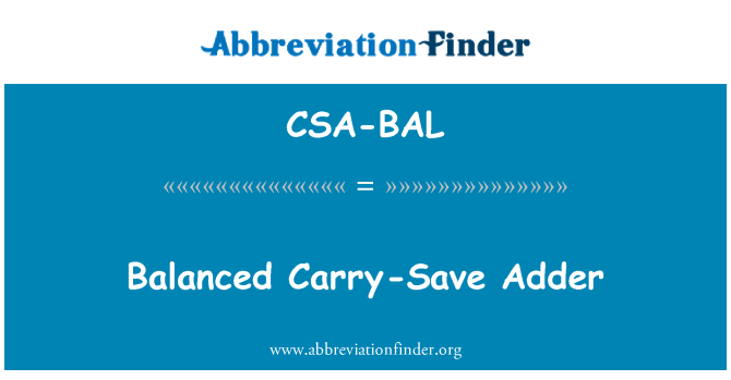 CSA-BAL: Balanced Carry-Save Adder
